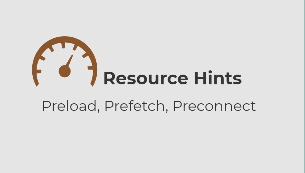 Preload Prefetch and Preconnect